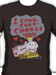 I Choo Choo Choose You T-Shirt