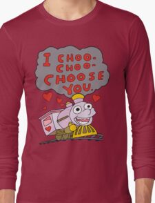 I Choo Choo Choose You Long Sleeve T-Shirt