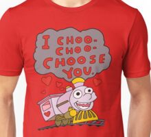 I Choo Choo Choose You Unisex T-Shirt