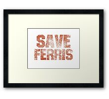 SAVE FERRIS Framed Print