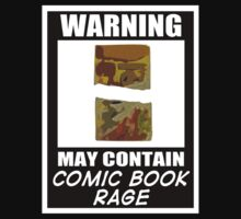 Warning May Contain Comic Book Rage (T-Shirt & Sticker )  by PopCultFanatics
