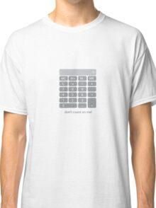 Don't count on me! (light t-shirt) Classic T-Shirt