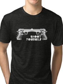 Shoot yourself Tri-blend T-Shirt
