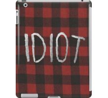 IDIOT (Red Flannel) iPad Case/Skin