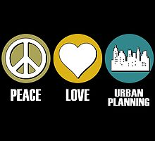 peace love urban planning by teeshoppy