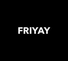 FRIYAY by KajsaOlhsson