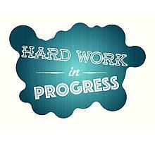 Hard work graphic Photographic Print
