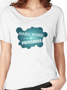 Hard work graphic Women's Relaxed Fit T-Shirt
