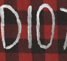 IDIOT (Red Flannel) Sticker