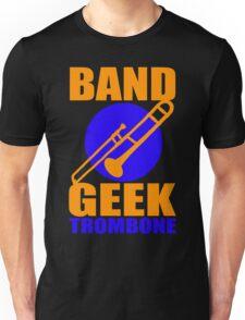BAND GEEKS RULE-TROMBONE Unisex T-Shirt