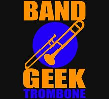 BAND GEEKS RULE-TROMBONE Unisex T-Shirt