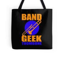 BAND GEEKS RULE-TROMBONE Tote Bag