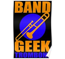 BAND GEEKS RULE-TROMBONE Poster