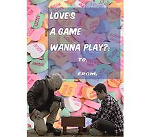 Love's a Game [Wanna Play?] Photographic Print