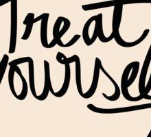 Treat Yourself.  Sticker