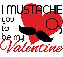 I mustache you to be my Valentine Photographic Print