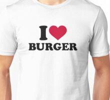 I love Burger Unisex T-Shirt