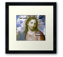 Heaven Yeah Framed Print