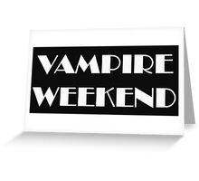 VAMPIRE WEEKEND Greeting Card
