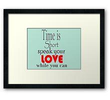 Time is Short ... Framed Print