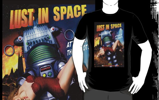 Lust in Space T-Shirt by Shanina Conway