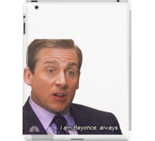 I am Beyonce always iPad Case/Skin