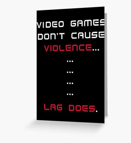Video Games Don't Cause Violence Greeting Card