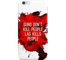 Lag Kills People iPhone Case/Skin