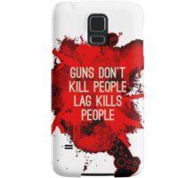 Lag Kills People Samsung Galaxy Case/Skin