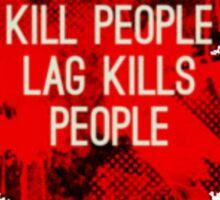 Lag Kills People Sticker