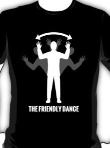 Please don't shoot me, I'm friendly! T-Shirt