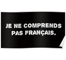 Je ne comprends pas français. Poster