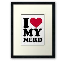 I love my nerd Framed Print