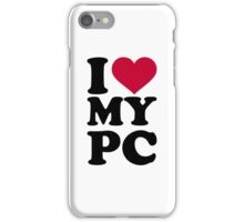I love my PC iPhone Case/Skin