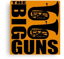 THE BIG GUNS-TUBA Canvas Print