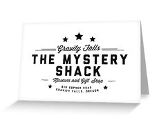 The Mystery Shack Black on White Greeting Card