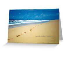 """... And This Is Where I Carried You..."" Greeting Card"