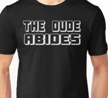 The Dude Abides Funny Geek Nerd Unisex T-Shirt