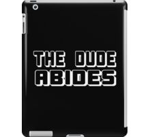 The Dude Abides Funny Geek Nerd iPad Case/Skin