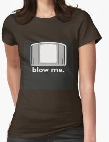 Blow Me - cartridge, funny.  Womens Fitted T-Shirt