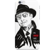 in RED we Trust iPhone Case/Skin