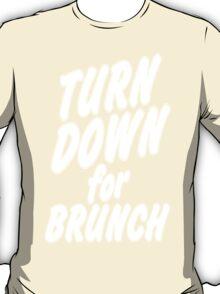 Turn Down For Brunch Funny Geek Nerd T-Shirt