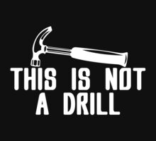 This is not a drill Funny Geek Nerd by coolandfresh