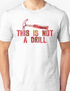 This is Not A Drill Colour Funny Geek Nerd T-Shirt