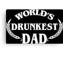 World's Drunkest Dad Funny Geek Nerd Canvas Print