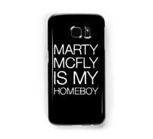 Marty McFly Is My Homeboy Samsung Galaxy Case/Skin