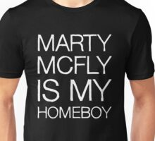 Marty McFly Is My Homeboy Unisex T-Shirt