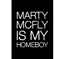 Marty McFly Is My Homeboy Photographic Print