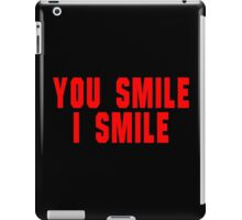 You smile i smile Funny Geek Nerd iPad Case/Skin