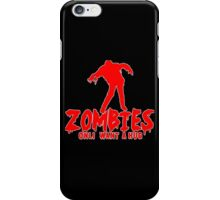 ZOMBIES ONLY WANT A HUG! Funny Geek Nerd iPhone Case/Skin